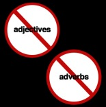 No adjectives, no adverbs